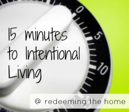 15 minutes intentional living