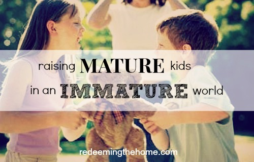 raising mature kids